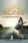 Life Song by Christine M. Knight