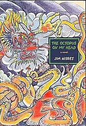 The Octopus on My Head by Jim Nisbet