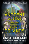 Ancient Aliens and the Lost Islands by Lars Bergen