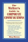The Writer's Guide to Corporate Communications by Mary Moreno