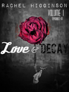 Love and Decay, Vol. One by Rachel Higginson