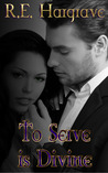 To Serve is Divine (The Divine Trilogy, #1)