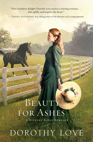 Beauty for Ashes by Dorothy Love