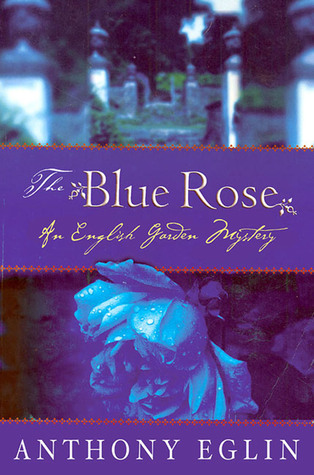 The Blue Rose by Anthony Eglin