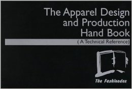 Apparel Design and Production Handbook a Technical Reference