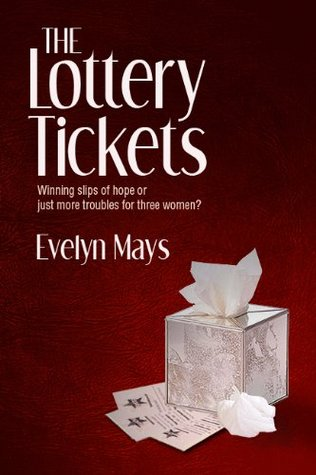 The Lottery Tickets by Evelyn M. Mays