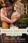 Savage Destiny (The Hearts Of Liberty, #1)