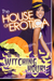 The House of Erotica Witching Hour