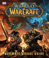 World of Warcraft: Ultimate Visual Guide