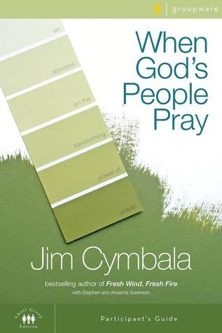 When God's People Pray Participant's Guide by Jim Cymbala