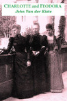 Charlotte and Feodora: A Troubled Mother-Daughter Relationship in Imperial Germany