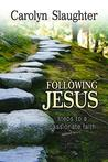 Following Jesus: Steps to a Passionate Faith