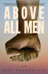 Above All Men by Eric Shonkwiler