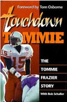Touchdown Tommie: The Tommie Frazier Story
