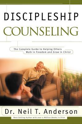 Discipleship Counseling: The Complete Guide to Helping Others Walk in Freedom and Grow in Christ