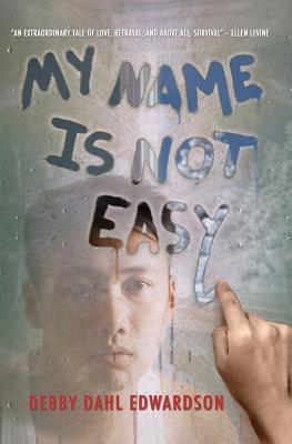 My Name is Not Easy by Debby Dahl Edwardson