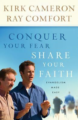 Conquer Your Fear, Share Your Faith: Evangelism Made Easy