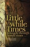 Little While Times