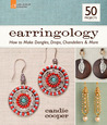 Earringology: How to Make Dangles, Drops, Chandeliers & More