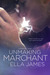 Unmaking Marchant (Love Inc., #3)