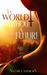The World Without a Future (The World Without End, #1)