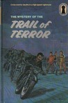 The Mystery of the Trail of Terror (The Three Investigators, #39)
