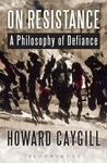 On Resistance: A Philosophy of Defiance