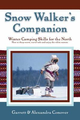 Snow Walker's Companion: Winter Camping Skills for the North