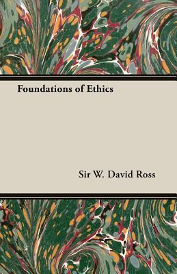 Foundations of Ethics by William David Ross