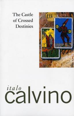 The Castle of Crossed Destinies by Italo Calvino