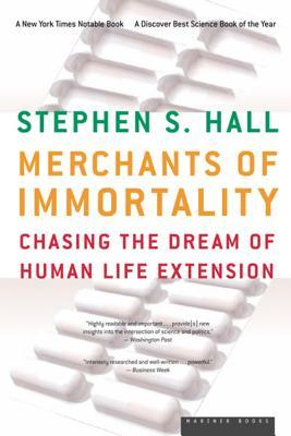 Merchants of Immortality by Stephen S. Hall
