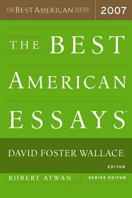 The Best American Essays 2007 by David Foster Wallace