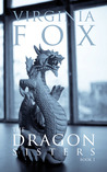 The Dragon Sisters (The Dragon Sisters Trilogy, #1)