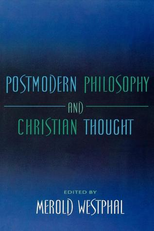Postmodern Philosophy and Christian Thought by Merold Westphal
