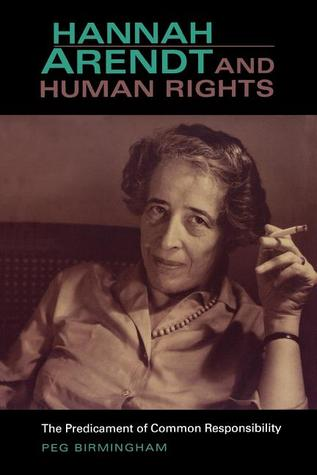 Hannah Arendt and Human Rights: The Predicament of Common Responsibility