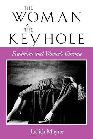 The Woman at the Keyhole: Feminism and Women's Cinema