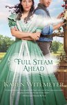 Full Steam Ahead by Karen Witemeyer