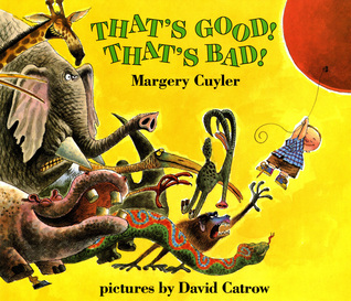 That's Good! That's Bad! by Margery Cuyler