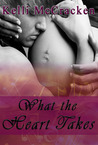 What the Heart Takes by Kelli McCracken