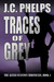 Traces of Grey (Alexis Stan...