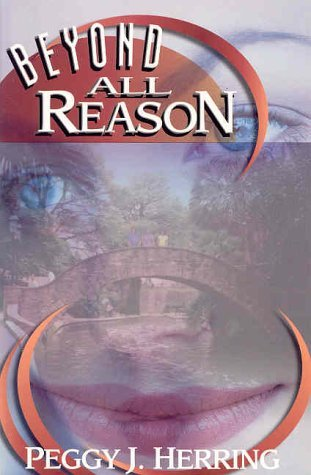 Beyond All Reason by Peggy J. Herring