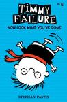 Now Look What You've Done (Timmy Failure, #2)