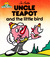 Uncle Teapot and the Little Bird (The Magic House, #21)