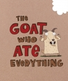 The Goat Who Ate Everything