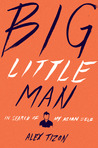 Big Little Man: In Search of My Asian Self