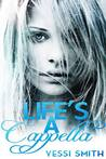 Life's A Cappella by Yessi Smith