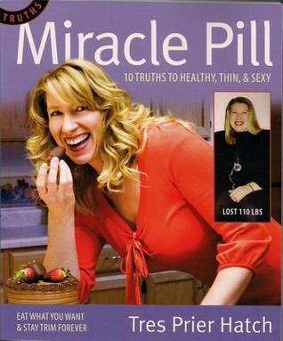 Miracle Pill by Tres Prier Hatch