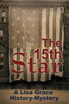 The 15th Star (A Lisa Grace History-Mystery, #1)