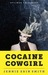 Cocaine Cowgirl: The Outrageous Life and Mysterious Death of Griselda Blanco