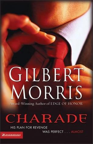 Charade by Gilbert Morris